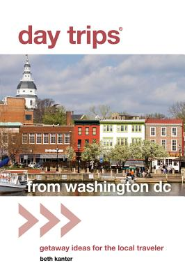 Day Trips from Washington, D. C. By Kanter, Beth