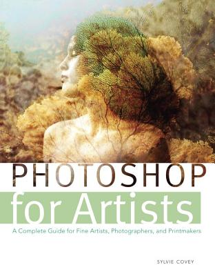 Photoshop for Artists By Covey, Sylvie